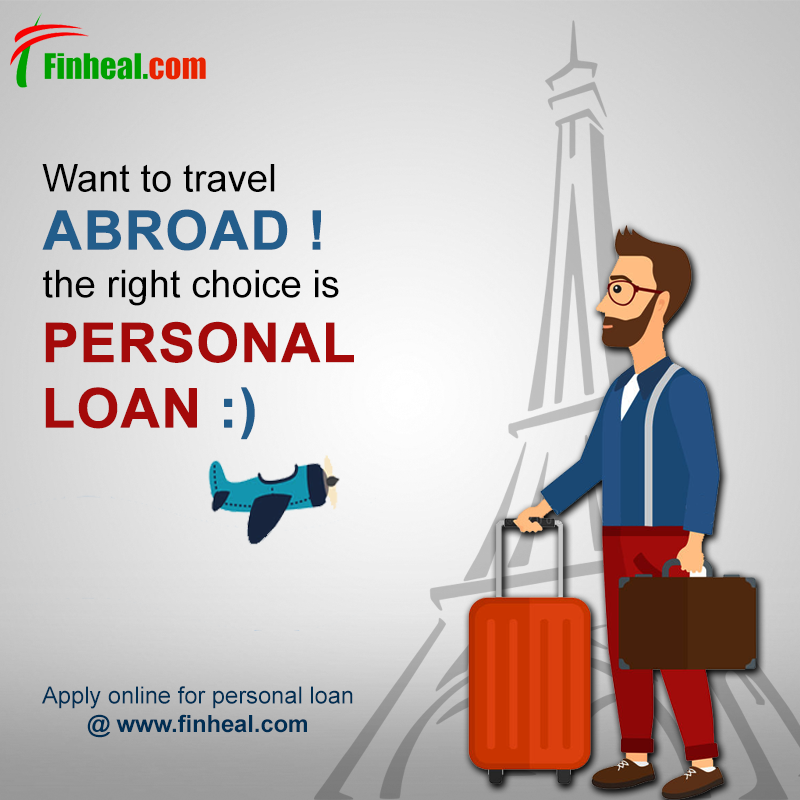 Want To Travel Abroad Than Take A Personal Loan In Gurgaon From Www Finheal Com To Complete Your Money Need Delhi Personal Loans Person Business Loans