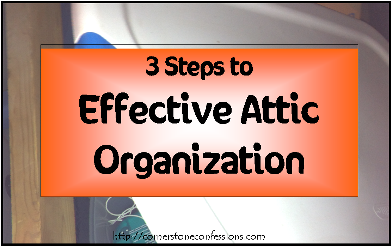 3 Steps To Effective Attic Organization Design Inspirations