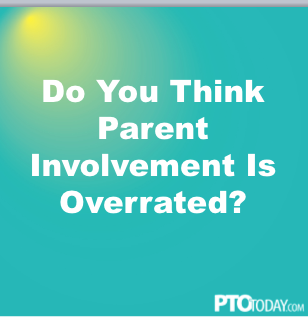 Parental Involvement Is Overrated >> A Controversy Is Brewing Over The Value Of Parent Involvement Pto