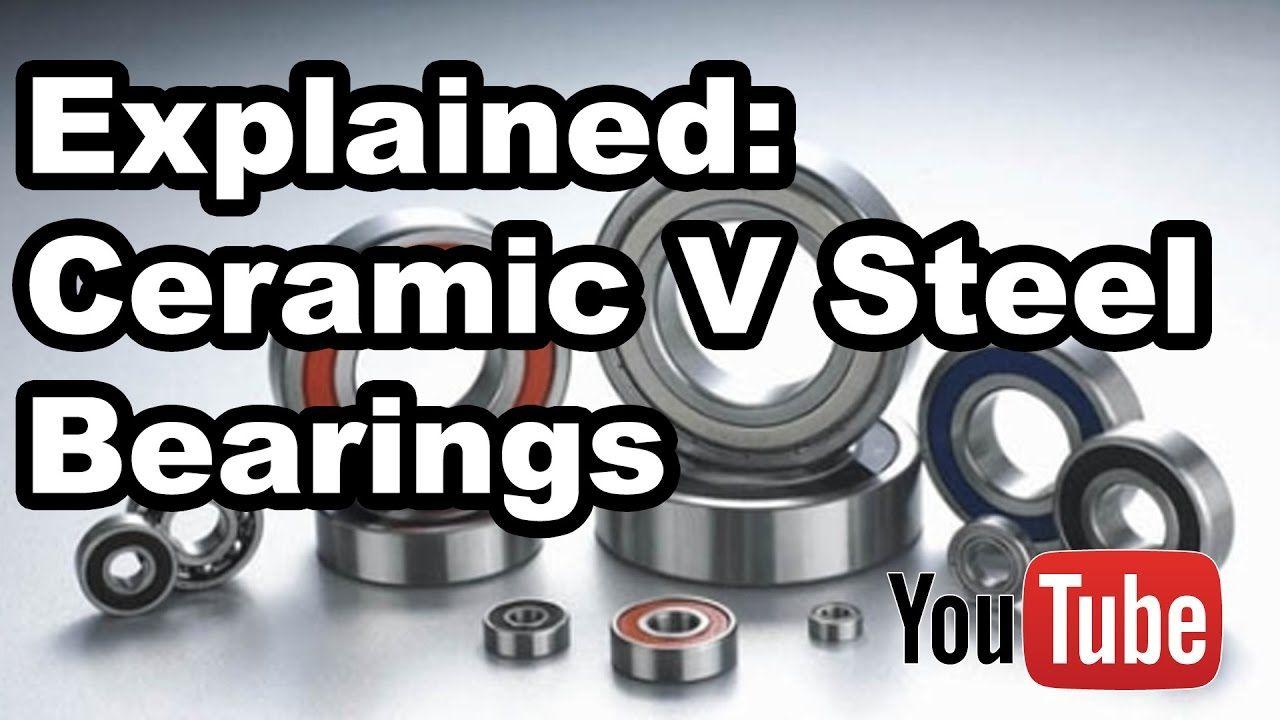 Ceramicspeed Ceramic Bearings Versus Steel Bearings An Engineering Engineering Explained