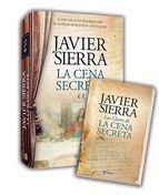 La Cena Secreta Ed Especial Incluye Por Que Escribi La Cena Sec Reta Javier Sierra 9788408107811 El Secreto Escribir Cena