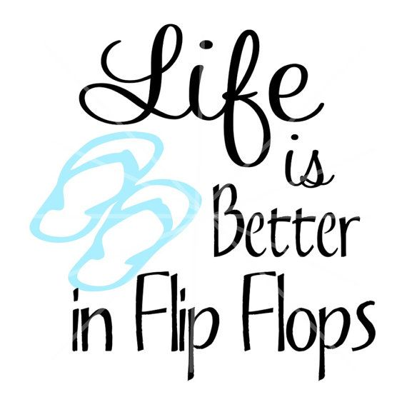 48db30a1922f6 SVG - Life is Better in Flip Flops SVG - Flip Flops - Summer SVG ...