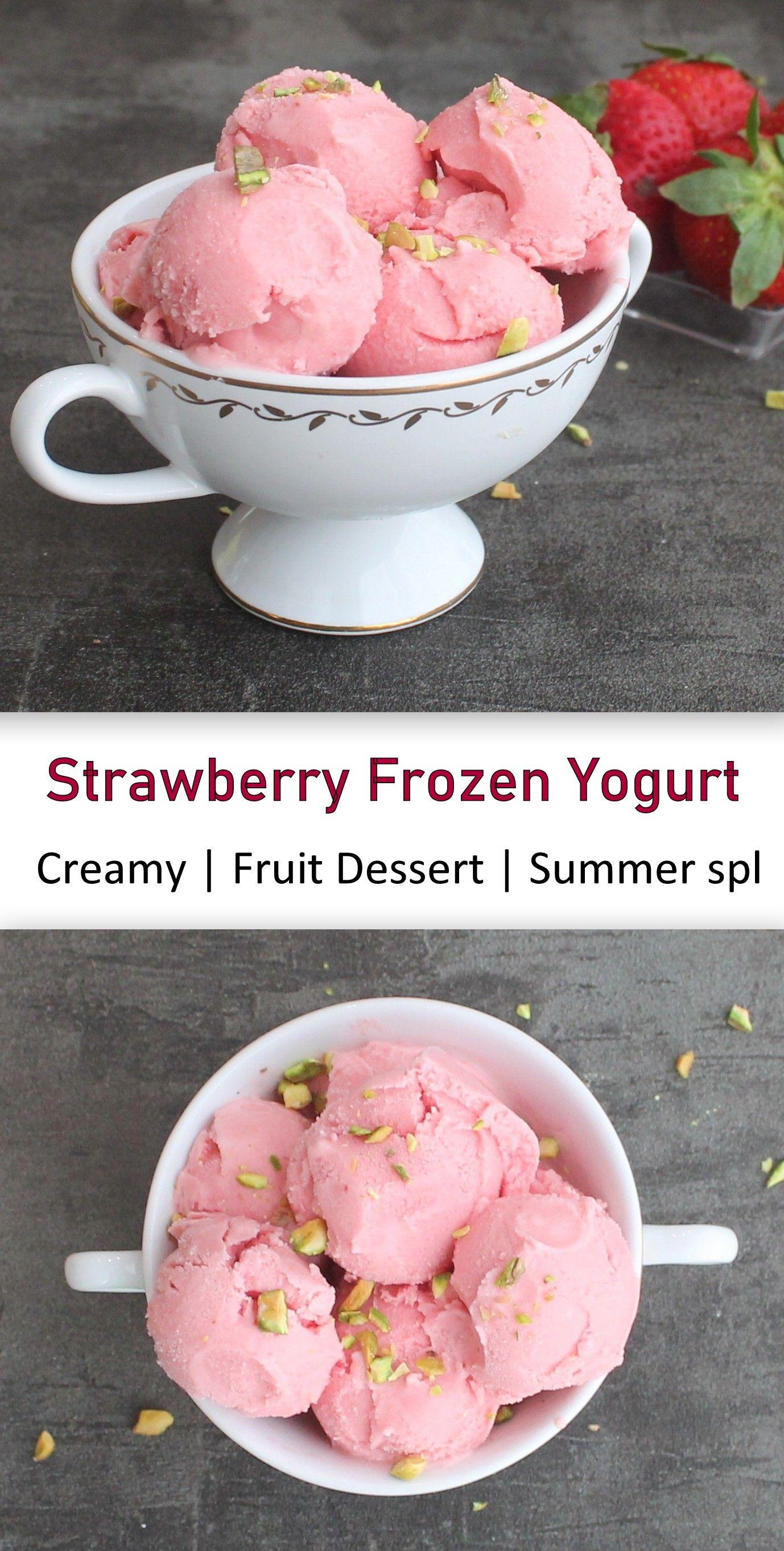 Strawberry Frozen Yogurt Recipe In 2020 Strawberry Frozen Yogurt Frozen Yogurt Frozen Yogurt Desserts
