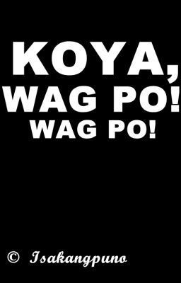 KOYA, WAG PO! WAG PO! (one shot) - KOYA, WAG PO! WAG PO! (one shot
