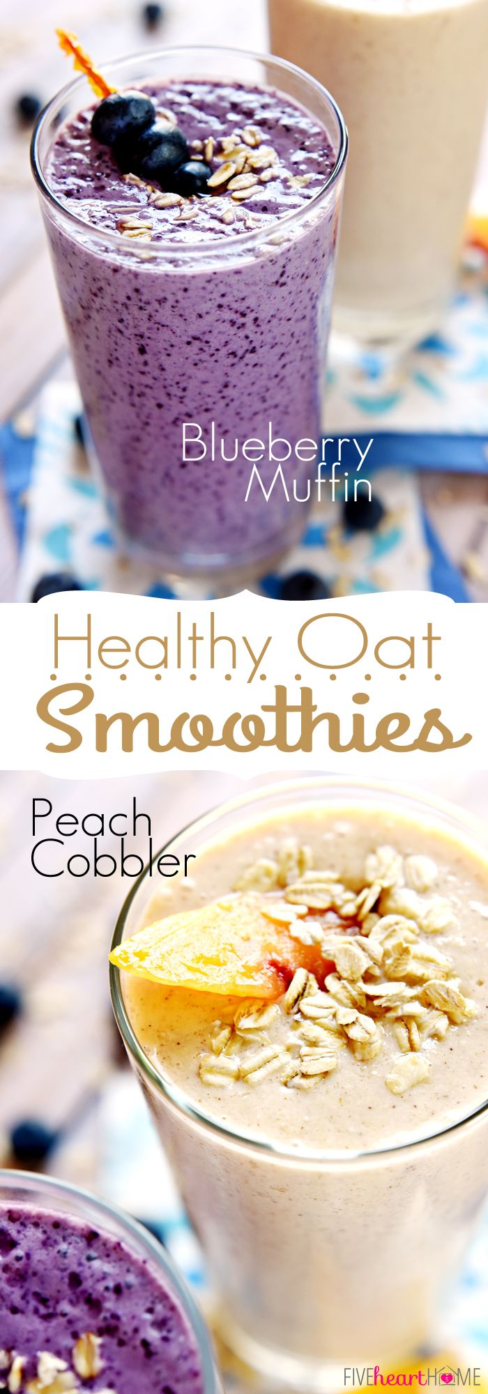 Healthy Oat Smoothies ~ Blueberry Muffin & Peach Cobbler Flavors #fruitsmoothie