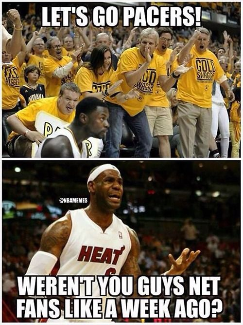 Nba Memes The Indiana Pacers Fan Base Is Growing Bandwagoners Miavsind Http Weheartlakers Com Nba Memes Nba Me Nba Memes Funny Sports Memes Sports Joke