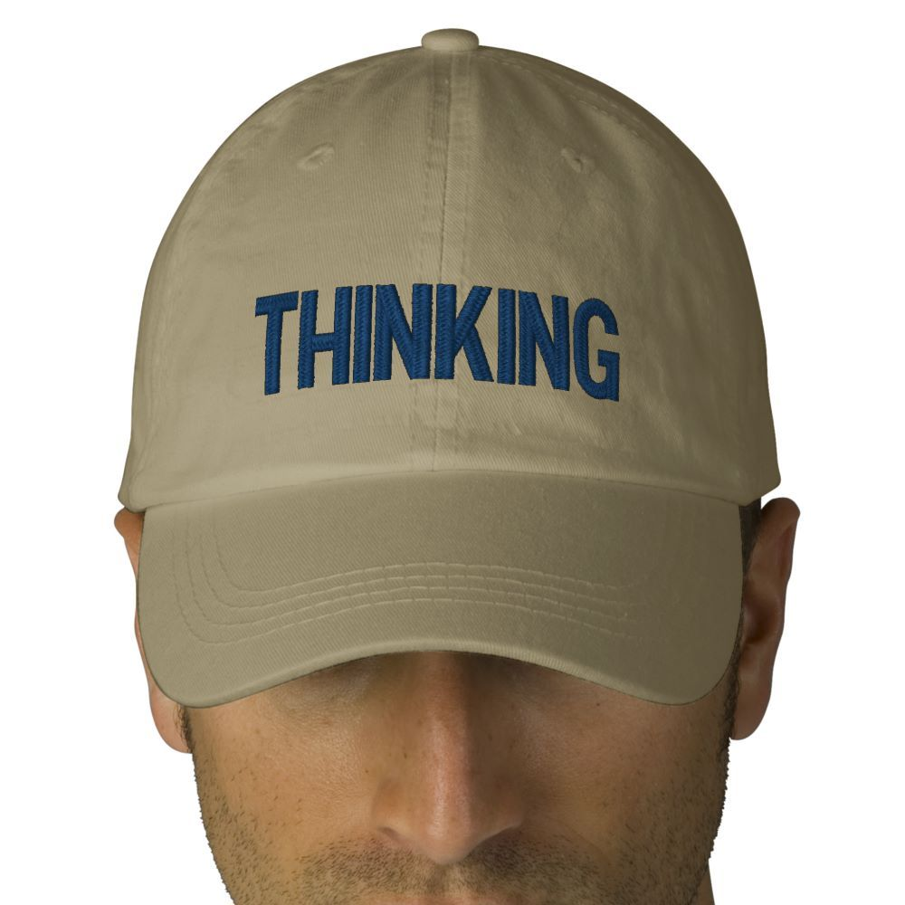 a46c7c7dcf4 How about putting on your thinking cap! Great gift for people who think  they are funny. - Thinking Cap Embroidered Baseball Cap