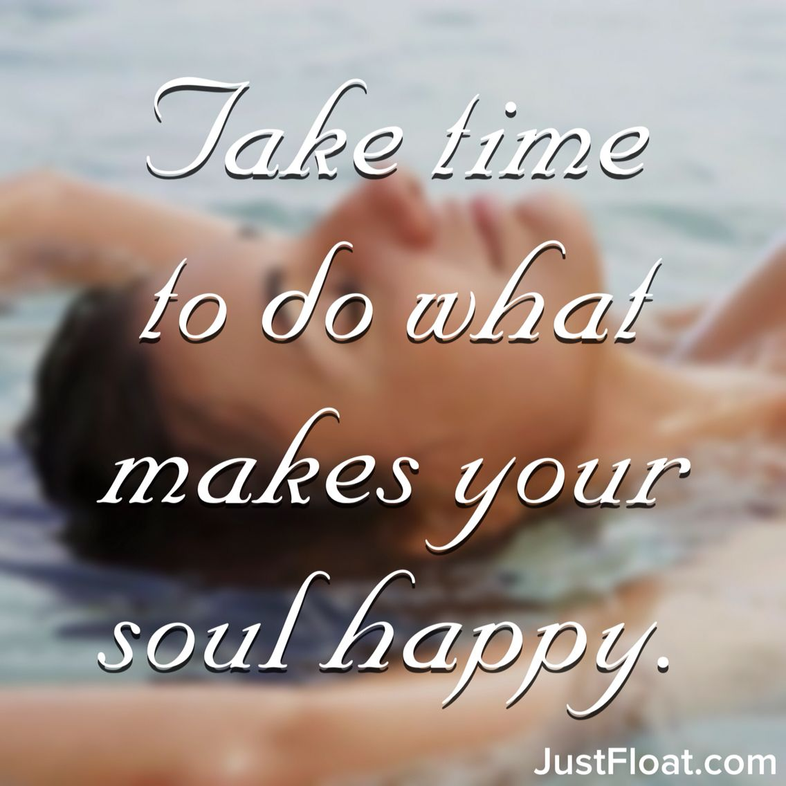 Take time to do what makes your soul happy.  Inspirational quote for mind, body balance.