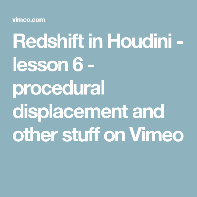 Redshift in Houdini - lesson 6 - procedural displacement and other