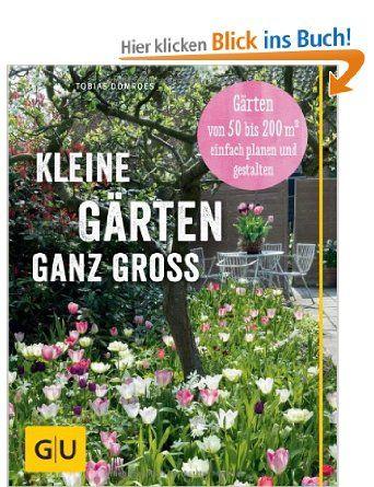 kleine gärten ganz groß: gärten von 50 bis 200 qm2 einfach planen, Garten Ideen