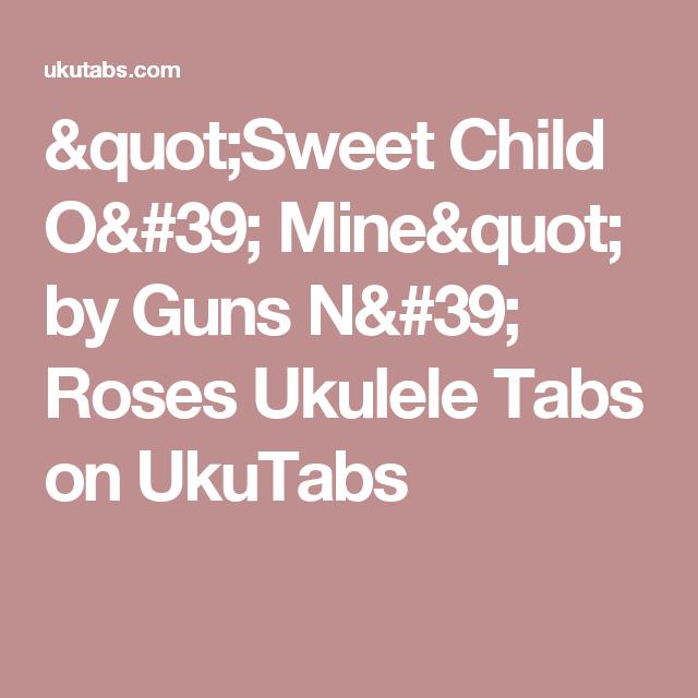 Sweet Child O Mine By Guns N Roses Ukulele Tabs On Ukutabs