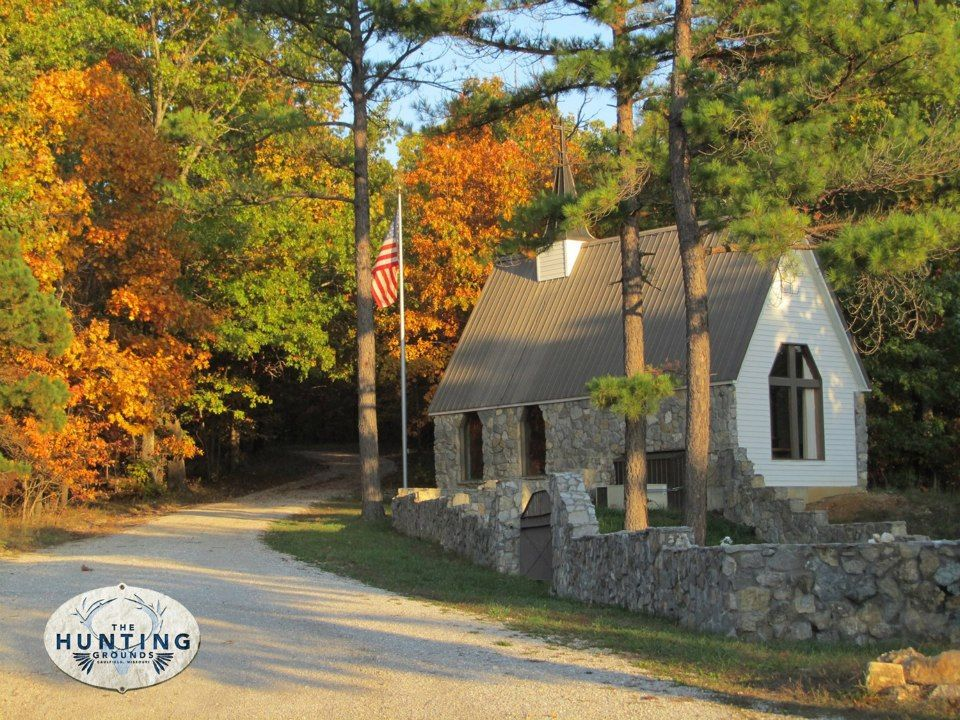 Chapel at The Hunting Ground THE OZARK MOUNTAINS OF SOURTHERN MISSOURI Springfield – Branson Willow Springs, MO