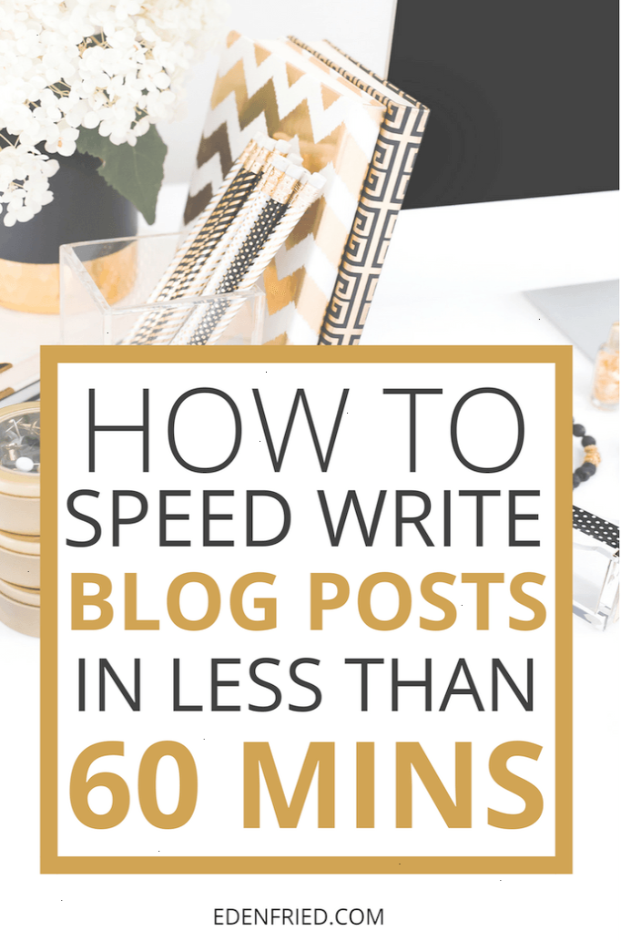 How to Speed Write Blog Posts in 60 Minutes Writing blog