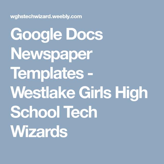 Google Docs Newspaper Templates Westlake Girls High School Tech
