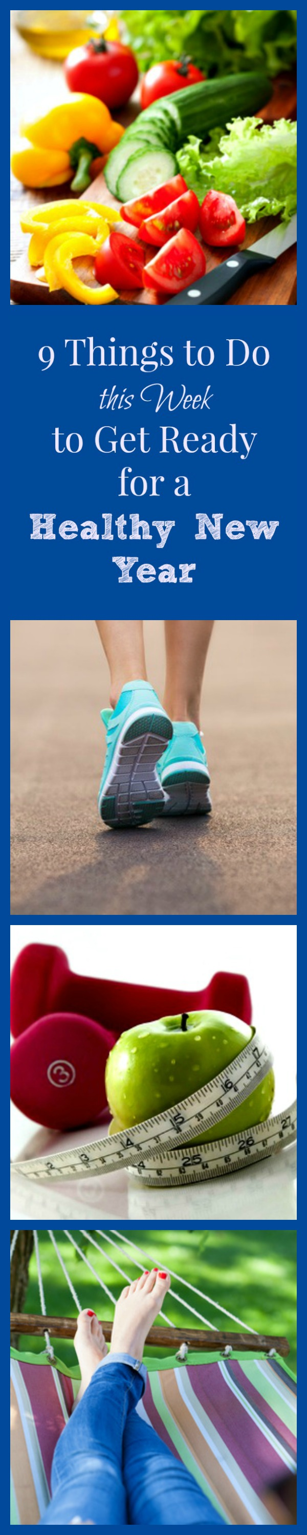 9 Things to Do This Week to Get Ready for a Healthy New Year - Simple ways to set yourself up for a healthier year in 2017. Healthy living   Exercise   Diet   Workout