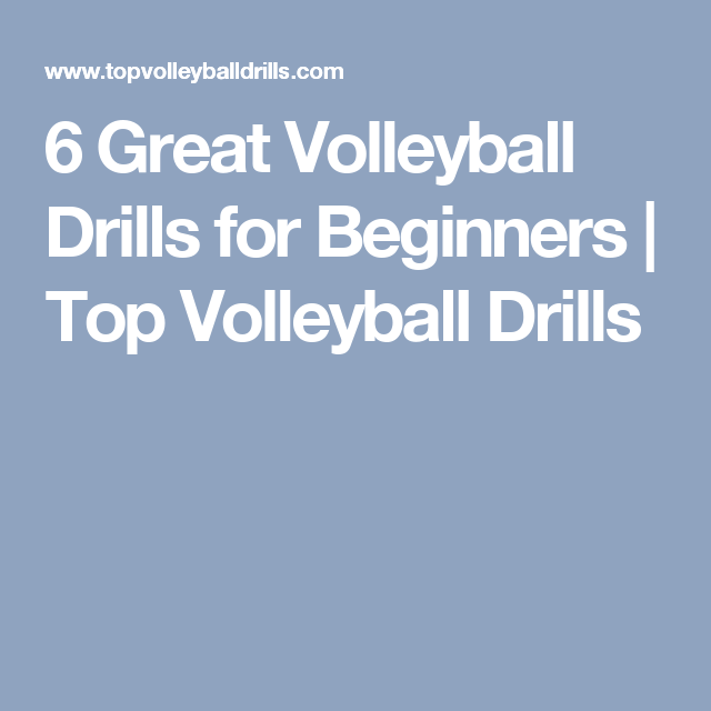 6 Great Volleyball Drills For Beginners Volleyball Drills For Beginners Volleyball Tryouts Volleyball Drills