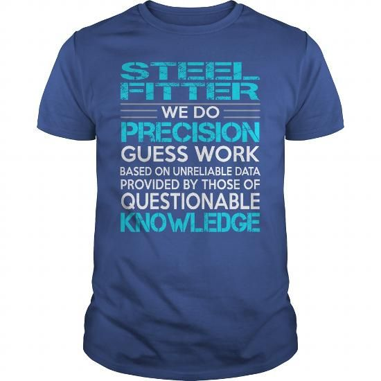 Awesome Tee For Steel Fitter T Shirts, Hoodies, Sweatshirts. CHECK PRICE ==► https://www.sunfrog.com/LifeStyle/Awesome-Tee-For-Steel-Fitter-119707061-Royal-Blue-Guys.html?41382