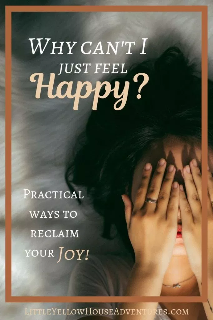 Why Dont I Feel Joy? - Practical Tips for When You Cant