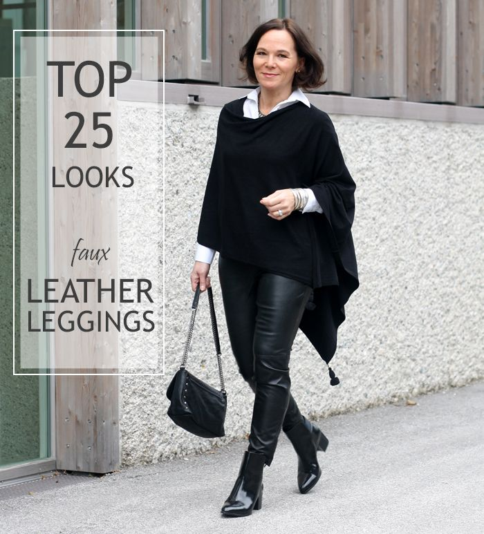 How to wear (faux) leather leggings over 50 - my personal ...