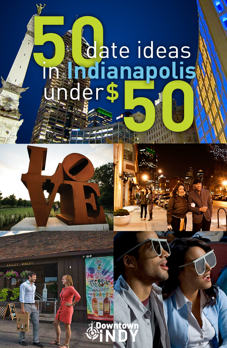50 date ideas in indianapolis under $50! | things to do | pinterest