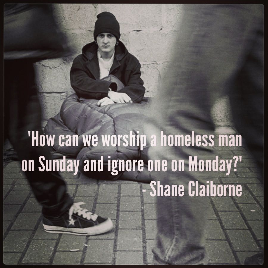 Homeless Quotes Mesmerizing How Can We Worship A Homeless Man On Sunday And Ignore One On Monday .