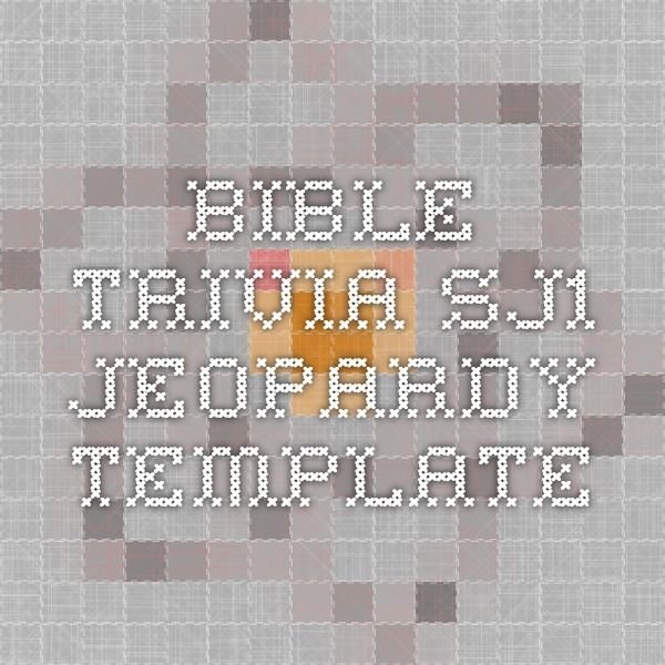 Bible Trivia - SJ1 Jeopardy Template | LYO Ideas | Jeopardy template