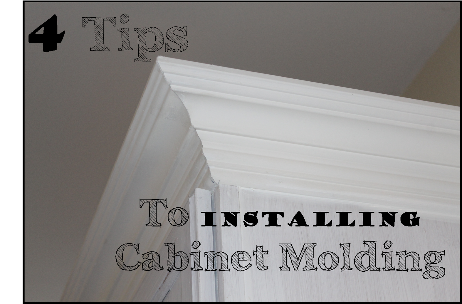 The Ragged Wren 4 Tips To Installing Cabinet Molding Cabinet Molding Installing Cabinets Kitchen Cabinet Crown Molding