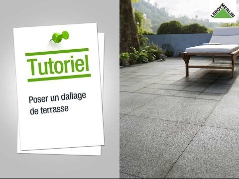Comment Poser Un Dallage De Terrasse Leroy Merlin Youtube Terrasse Carrelee Terrasse