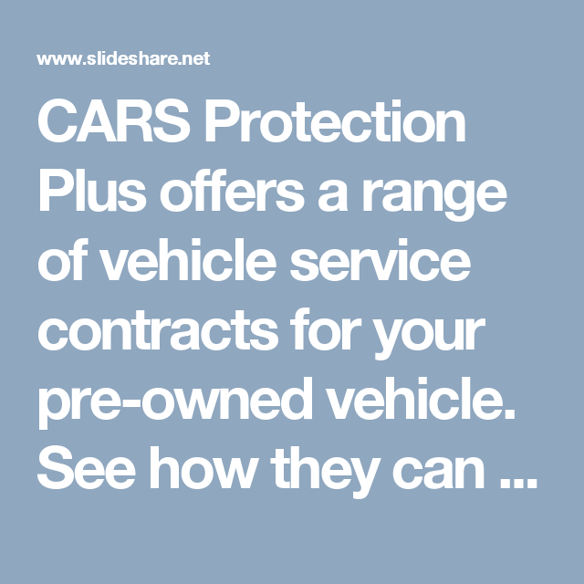 Cars Protection Plus Offers A Range Of Vehicle Service Contracts
