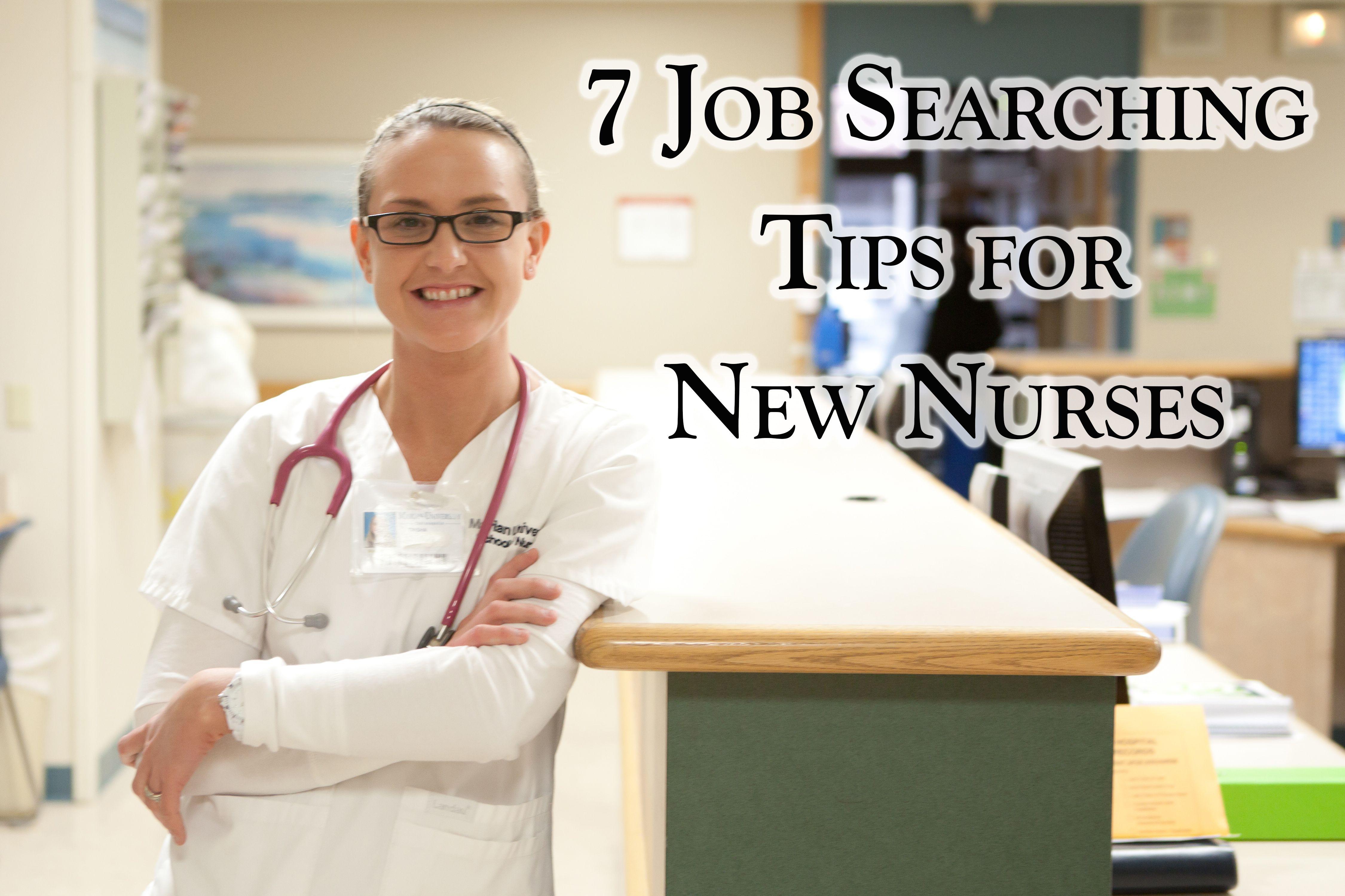 7 job searching tips for new nurses new nurse nursing