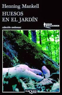Un Libro Al Día Henning Mankell Huesos En El Jardín Un Libro Al Dia Jardines Libros Para Leer