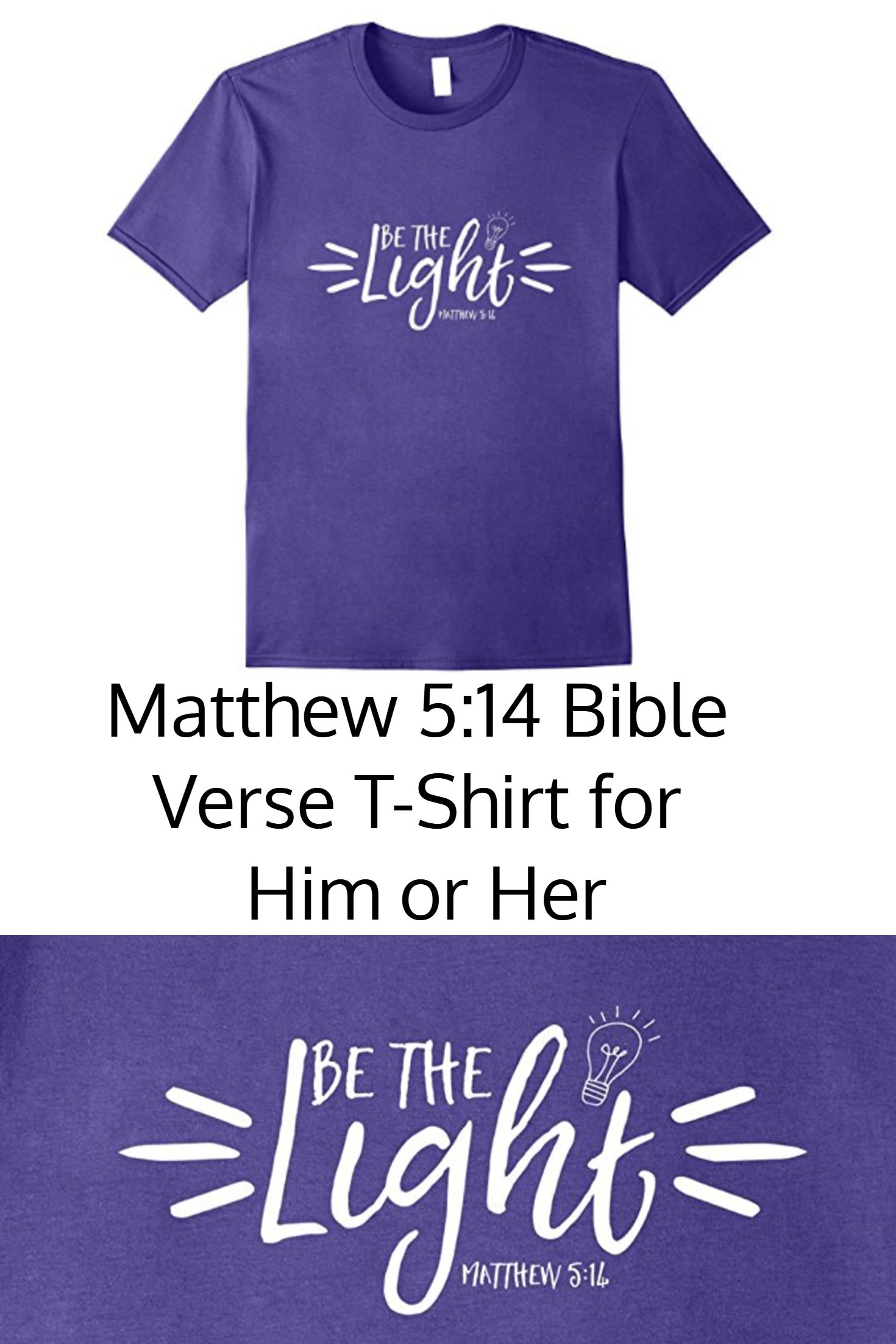 I love this Matthew 5:14 T-Shirt which beautifully represents this bible  verse