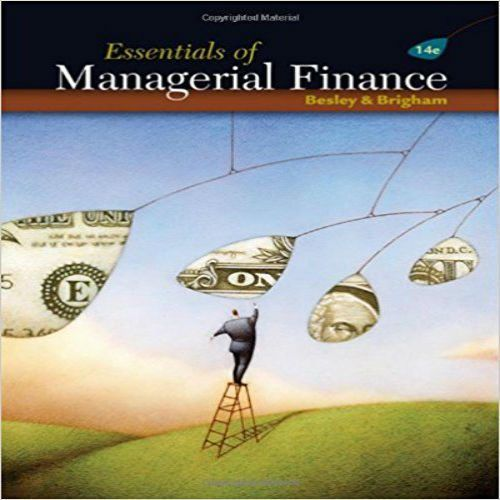 Solutions Manual For Essentials Of Managerial Finance 14th Edition By Besley Brigham Finance Books Finance Book Essentials