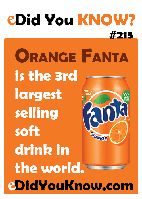 http://edidyouknow.com/did-you-know-215/ Orange Fanta is the 3rd largest selling soft drink in the world.