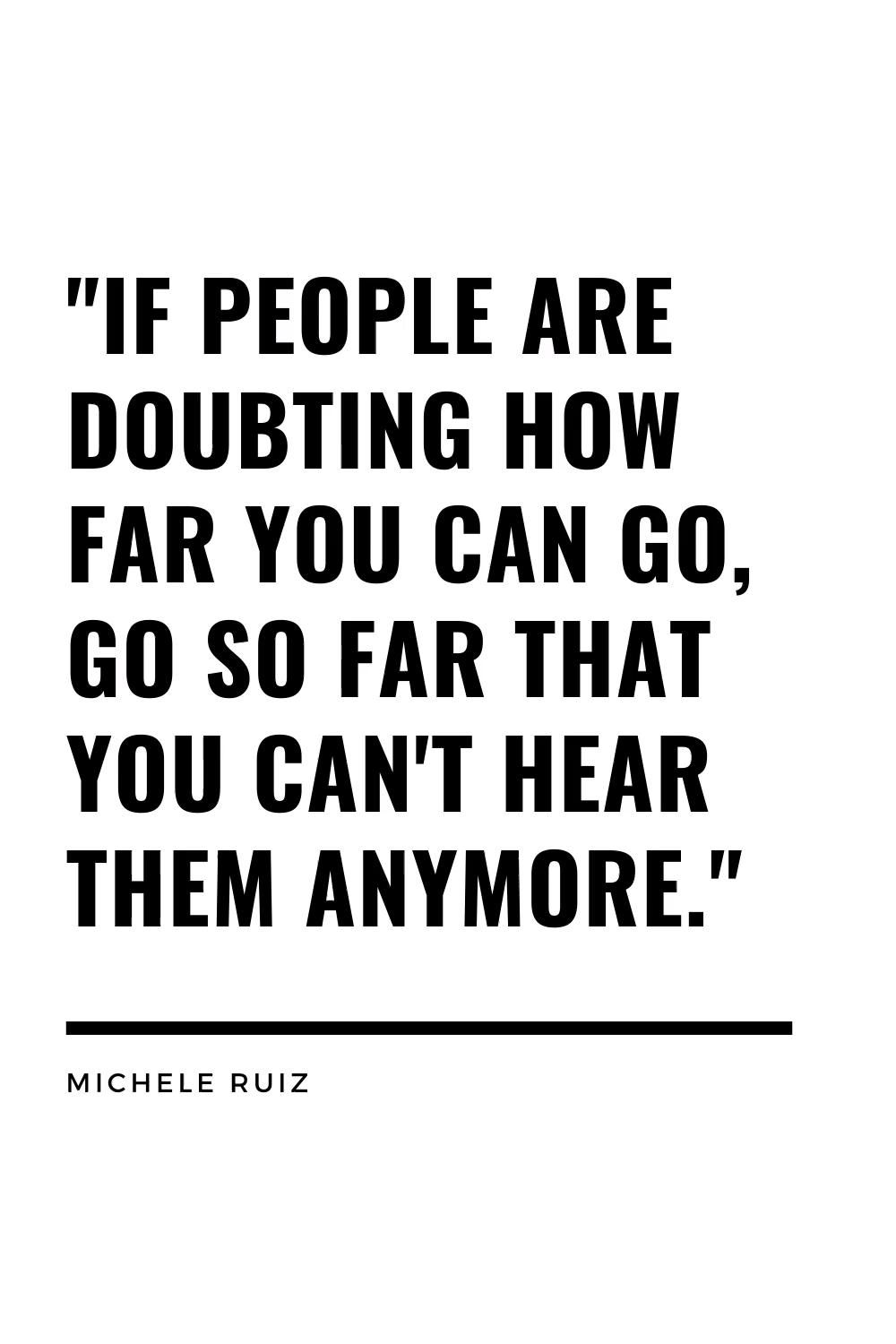 Inspirational Quote about fighting doubt and achieving success from Michele Ruiz.