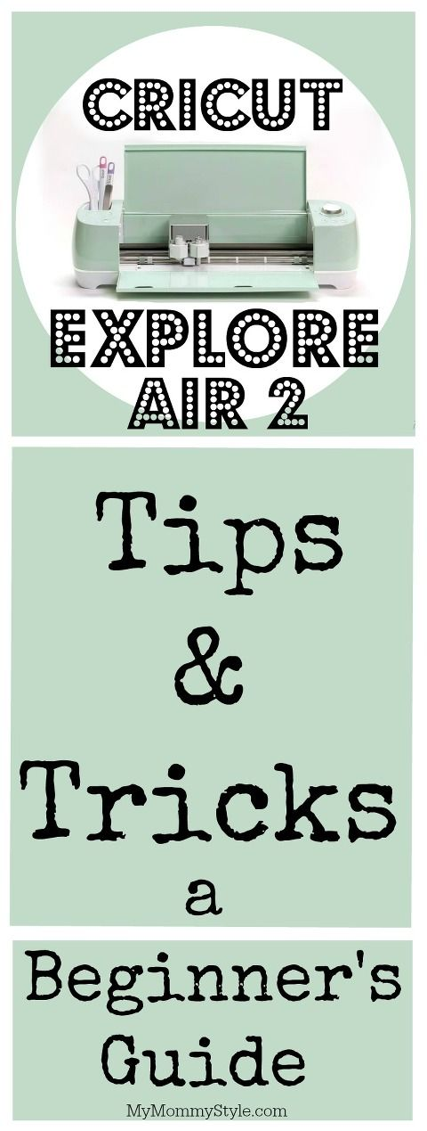 Cricut Explore Air 2 Tips & Tricks - A Beginner's Guide #cricutexploreair2projects