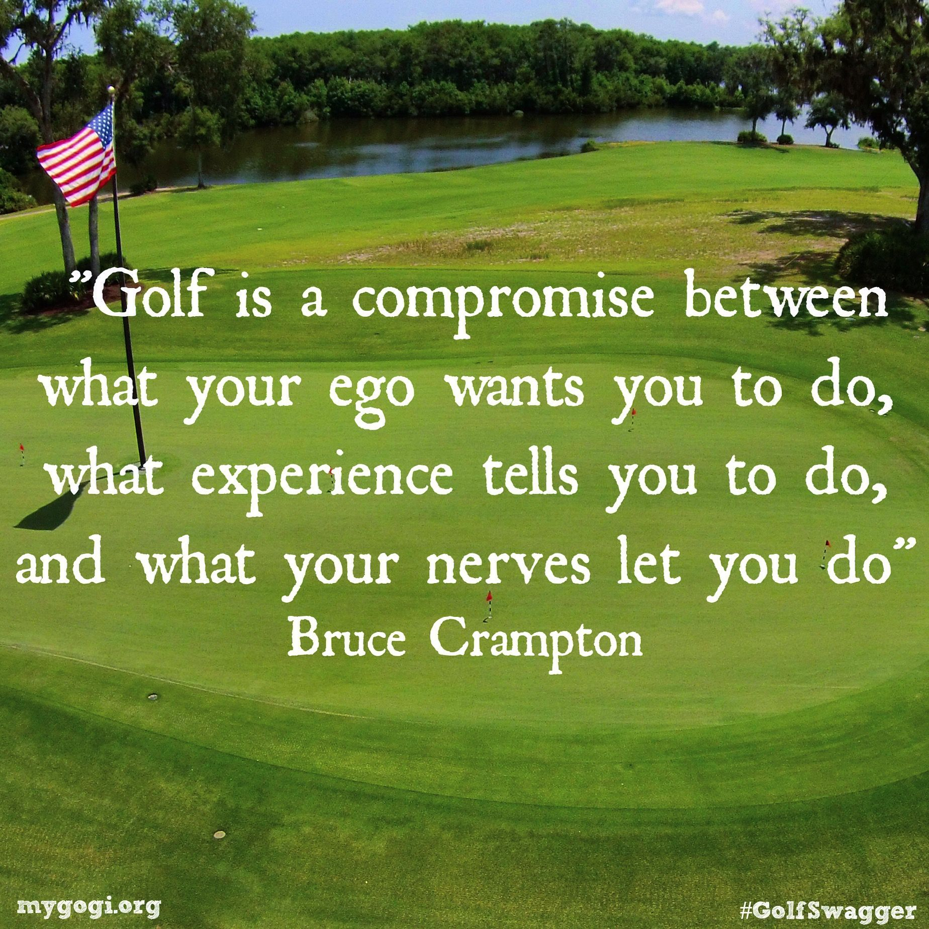 Humor Inspirational Quotes: Golf Is A Compromise Between What Your Ego Wants You To Do