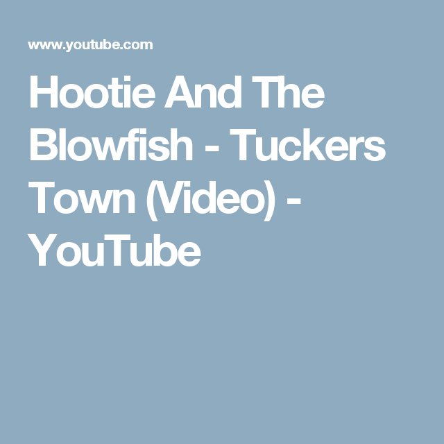 Hootie And The Blowfish - Tuckers Town (Video) - YouTube