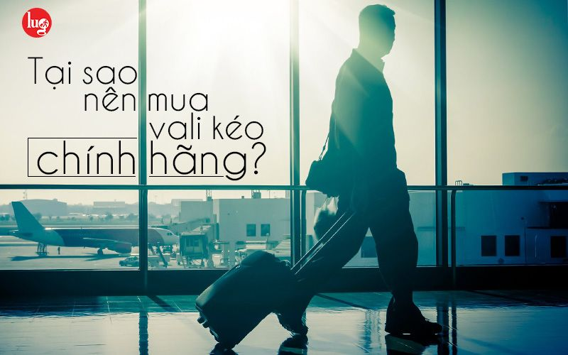 Hãy chọn cho mình một chiếc vali chính hãng http://valichinhhang.com.vn/tai-sao-nen-mua-vali-keo-chinh-hang/