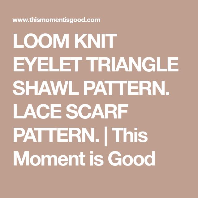 Loom Knit Eyelet Triangle Shawl PATTERN. Lace Scarf Pattern.PDF ...