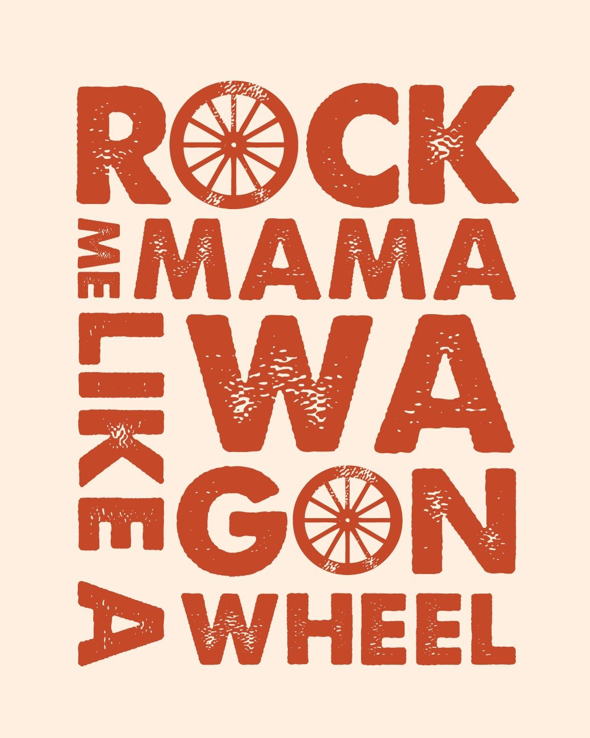 Rock Me Mama Like A Wagon Wheel Wheel Art Wagon Wheel Typographic Poster