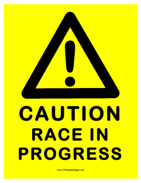 This Caution Sign Includes The Message Caution Race In Progress With Graphic Free To Download And Print Progress Signs Racing