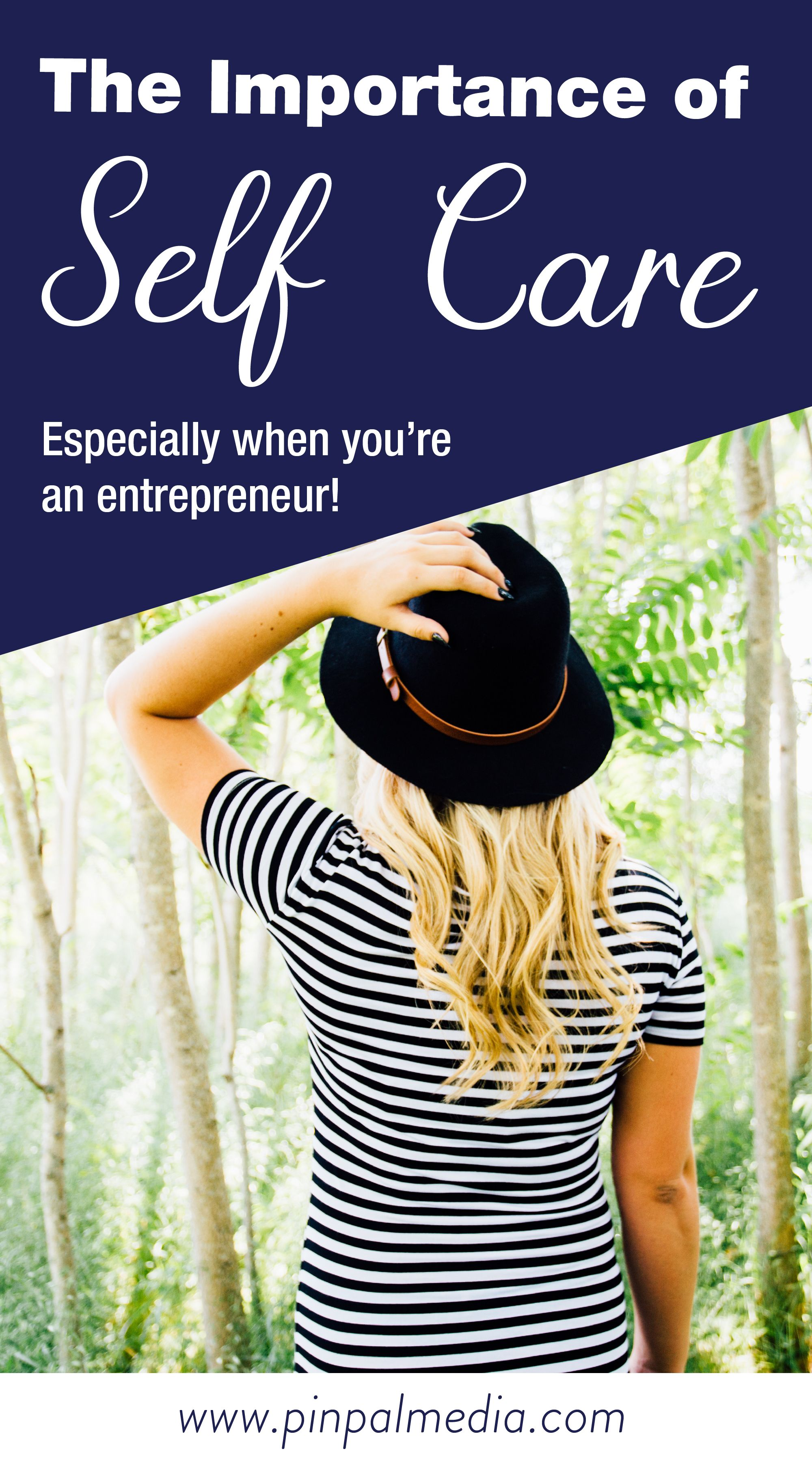 The Importance of Self Care for Entrepreneurs Self care
