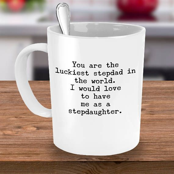 7cff78430 Luckiest Stepdad Mug - Sarcastic Funny Gift from Stepdaughter-You're the  World's Luckiest Stepdad, I Would Love To Have Me As A Stepdaughter, Bonus  Dad, ...