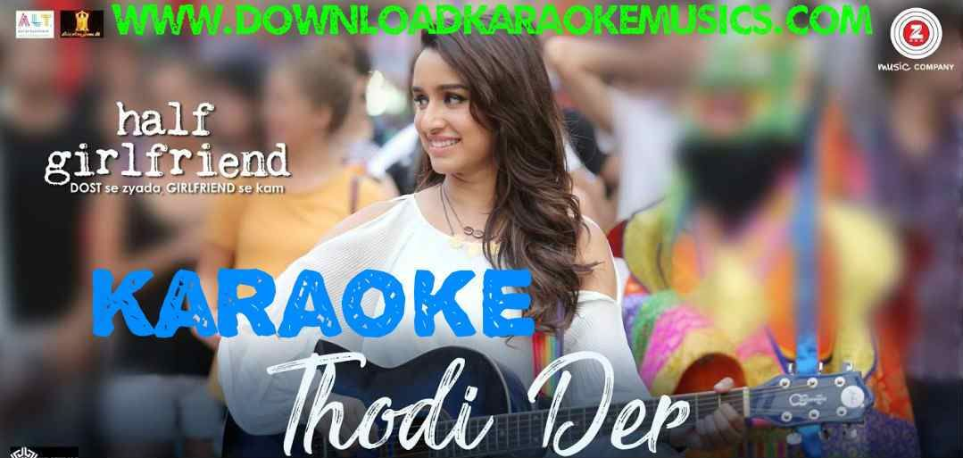 Thodi Der Karaokehalf Girlfriendsong Karaoke Download Shreya