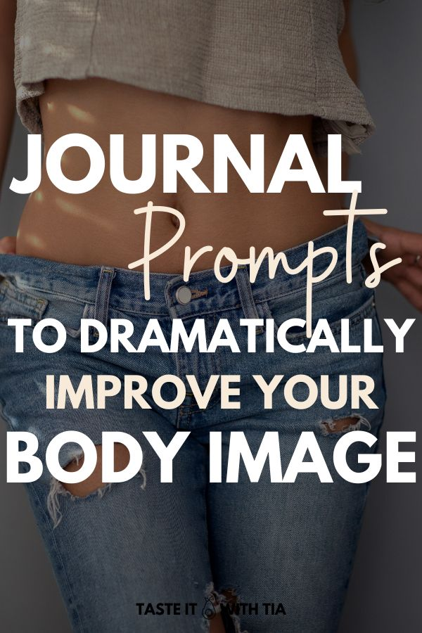 Brilliant Journal Prompts To Improve Body Image