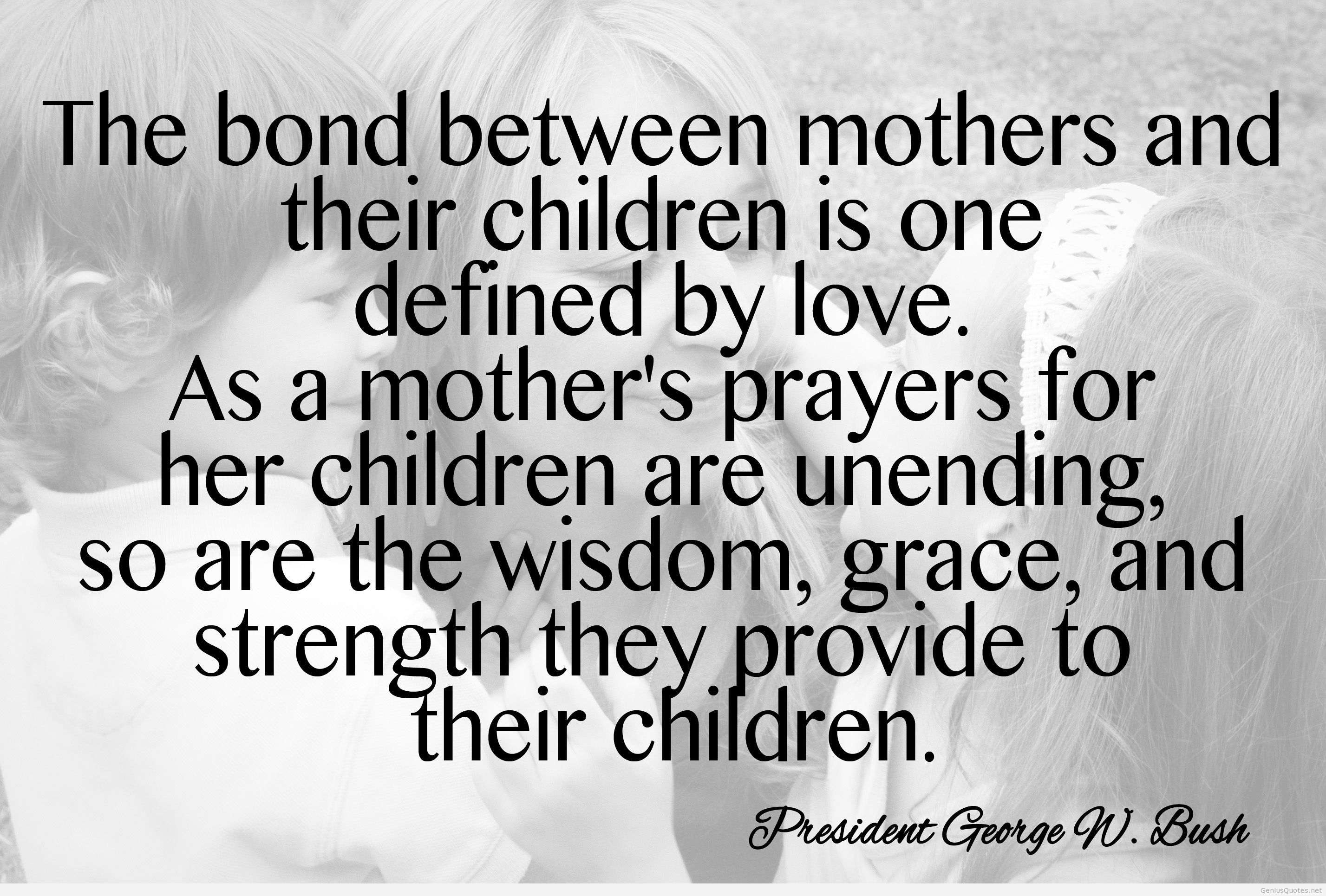 George Bush Quote For Mother Day Happy Mother Day Quotes Mothers Day Quotes Mother Quotes