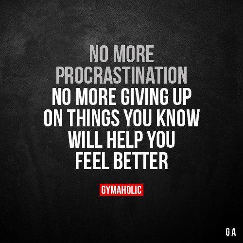 No more procrastination