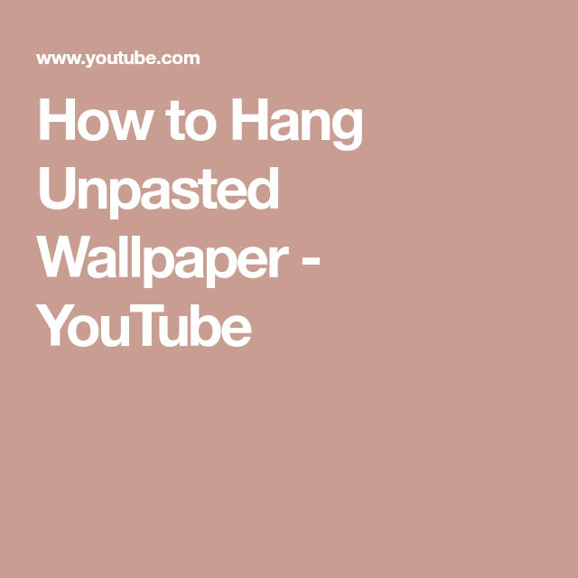 How To Hang Unpasted Wallpaper Youtube How To Hang Wallpaper Kitchen Wallpaper Wallpaper