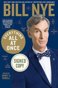 Everything All At Once How To Unleash Your Inner Nerd Tap Into Radical Curiosity And Solve Any Problem Bill Nye Everything All At Once Books You Should Read
